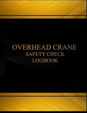 Overhead Crane Safety Check & Maintenance Black Log Journal