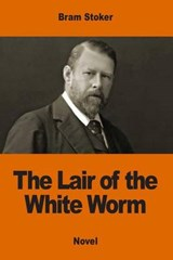 The Lair of the White Worm | Bram Stoker |