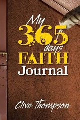 My 365 Days Faith Journal | Thompson, Clive ; Waldeck, Val |