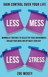 Less Mess Less Stress | Zoe Mckey |