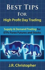 Best Tips for High Profit Day Trading | J. R. Christopher |
