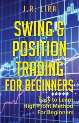 Swing & Position Trading for Beginners | J. R. Lira |
