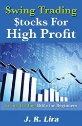 Swing Trading Stocks for High Profit | J. R. Lira |