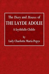 The Diary and Houres of the Layde Adolie