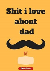 Shit I Love About Dad Journal