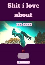 Shit I Love About Mom Journal | auteur onbekend |