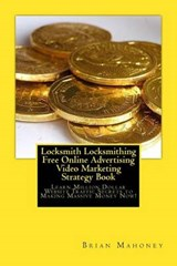 Locksmith Locksmithing Free Online Advertising Video Marketing Strategy Book | Brian Mahoney |