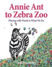 Annie Ant to Zebra Zoo