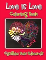 Love Is Love Coloring Book | Cynthia Van Edwards |