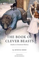 The Book of Clever Beasts | Reed, Myrtle ; Newell, Peter |