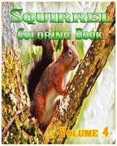 Squirrel Coloring Books Vol.4 for Relaxation Meditation Blessing