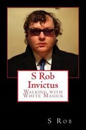 S. Rob Invictus Walking With White Magick