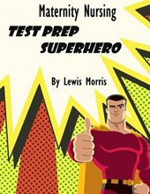 Maternity Nursing Test Prep Superhero