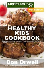 Healthy Kids Cookbook | Don Orwell |