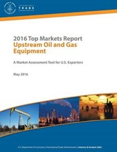2016 Top Markets Report Upstream Oil and Gas Equipment