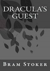 Dracula's Guest | Stoker, Bram ; Andrade, Kenneth |