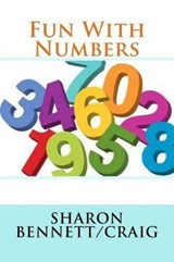 Fun with Numbers | Sharon Bennett ; Craig |