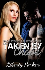 Taken by Chaos | Liberty Parker |