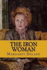 The Iron Woman | Margaret Deland |