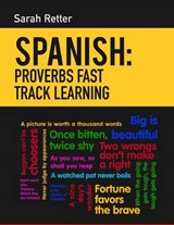 Spanish Proverbs Fast Track Learning | Sarah Retter |