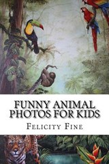Funny Animal Photos for Kids | Felicity Fine |