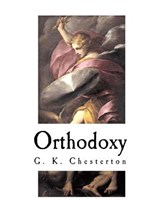 Orthodoxy | G. K. Chesterton |