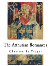 The Arthurian Romances