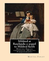 Mildred at Roselands | Martha Finley |