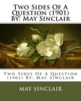 Two Sides of a Question | May Sinclair |