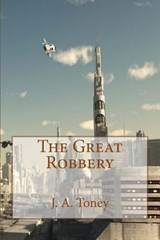 The Great Robbery | J. a. Toney |