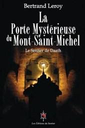 La Porte Mysterieuse Du Mont-Saint-Michel