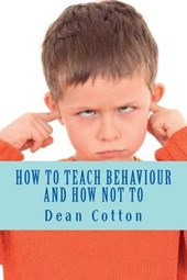 How to Teach Behaviour and How Not To.