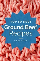 Top 50 Best Ground Beef Recipes