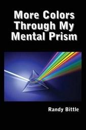 More Colors Through My Mental Prism