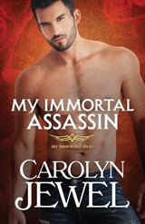 My Immortal Assassin | Carolyn Jewel |