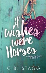 If Wishes Were Horses | C. B. Stagg |