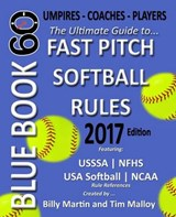 Bluebook 60 - Fastpitch Softball Rules - | Billy Martin |