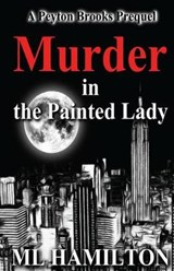 Murder in the Painted Lady | M. L. Hamilton |