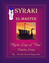 "Syraki El-Master Mystic Leys of ""Time"""