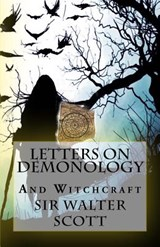 Letters on Demonology and Witchcraft | Sir Walter Scott |