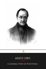A General View of Positivism | Auguste Comte |
