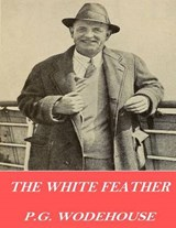 The White Feather | P. G. Wodehouse |