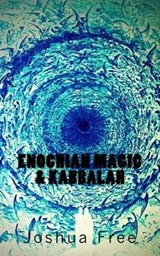 Enochian Magic & Kabbalah | Joshua Free |