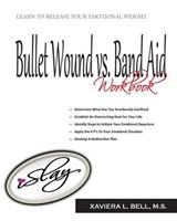 Bullet Wound Vs Band Aid | Xaviera L. Bell |