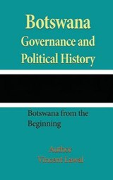 Botswana Governance and Political History | Vincent Lawal |
