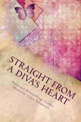 Straight from a Diva's Heart | Michelle Lynn Stephens |