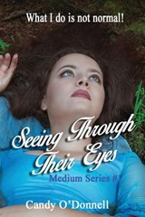 Seeing Through Their Eyes | Candy O'donnell |