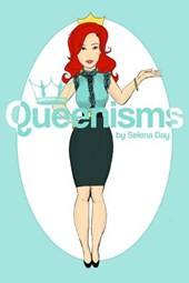 Queenisms by Selena Day