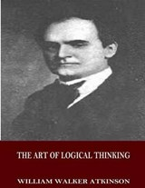 The Art of Logical Thinking | William Walker Atkinson |