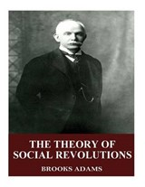 The Theory of Social Revolutions | Brooks Adams |